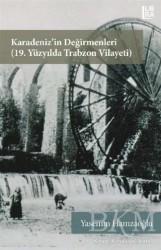 Libra Yayınları - Karadeniz'in Değirmenleri 19. Yüzyılda Trabzon Vilayeti
