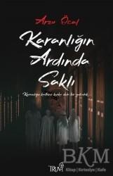 Truva Yayınları - Karanlığın Ardında Saklı