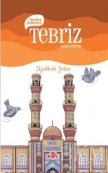 Türkiye Diyanet Vakfı Yayınları - Kardeş Şehirler Tebriz