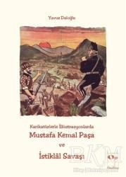 OpusKitap - Karikatürlerle İllüstrasyonlarda Mustafa Kemal Paşa ve İstiklal Savaşı