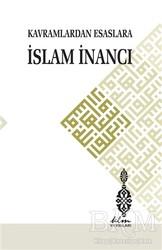 Klm Yayınları - Kavramlardan Esaslara İslam İnancı