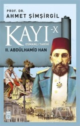 Timaş Yayınları - Kayı 10: 2. Abdülhamid Han