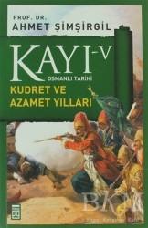 Timaş Yayınları - Kayı 5 - Kudret ve Azamet Yılları