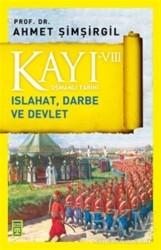 Timaş Yayınları - Kayı 8: Islahat Darbe ve Devlet