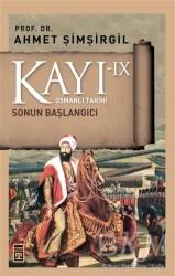 Timaş Yayınları - Kayı 9 - Sonun Başlangıcı