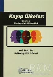 İstanbul Gelişim Üniversitesi Yayınları - Kayıp Ülkeler