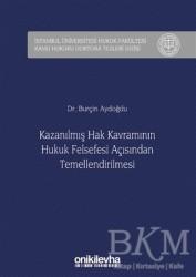 On İki Levha Yayınları - Kazanılmış Hak Kavramının Hukuk Felsefesi Açısından Temellendirilmesi