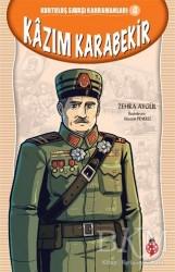 Uğurböceği Yayınları - Kazım Karabekir - Kurtuluş Savaşı Kahramanları 4