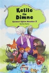 Semerkand Çocuk Yayınları - Kelile ile Dimne - Karakter Eğitim Masalları 2