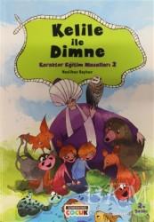 Semerkand Çocuk Yayınları - Kelile İle Dimne - Karakter Eğitimi Masalları 2