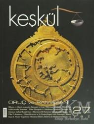 Sufi Kitap - Dergiler - Keşkül Dergisi Sayı: 27 Oruç ve Ramazan