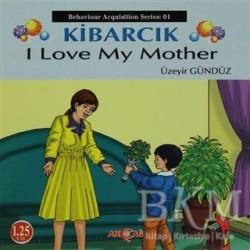 Akçağ Yayınları - Ders Kitapları - Kibarcık I Love My Mother
