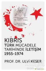 Hiperlink Yayınları - Kıbrıs Türk Mücadele Tarihinde İletişim 1955 - 1974
