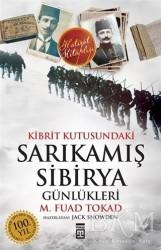 Timaş Yayınları - Kibrit Kutusundaki Sarıkamış - Sibirya Günlükleri
