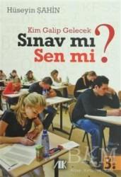 Akademik Kitaplar - Ders Kitapları - Kim Galip Gelecek Sınav mı Sen mi ?