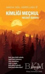Yeni İnsan Yayınları - Kimliği Meçhul - Mistik Göl Dörtlüsü 2