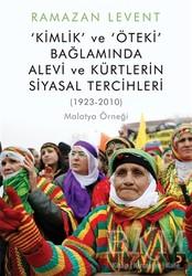 Cinius Yayınları - Kimlik ve Öteki Bağlamında Alevi ve Kürtlerin Siyasal Tercihleri