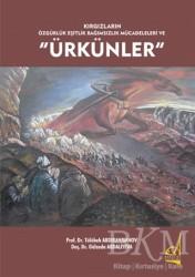 Boğaziçi Yayınları - Kırgızların Özgürlük Eşitlik Bağımsızlık Mücadeleleri ve Ürkünler