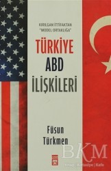 Timaş Yayınları - Kırılgan İttifaktan Model Ortaklığa Türkiye ABD İlişkileri