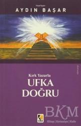 Çıra Yayınları - Kırk Yazarla Ufka Doğru