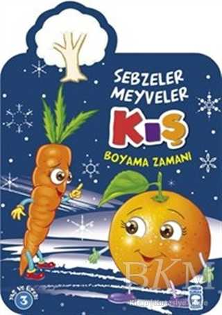 Kış Sebzeler Meyveler Boyama Zamanı Bkm Kitap