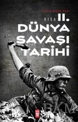 Timaş Yayınları - Kısa İkinci Dünya Savaşı Tarihi