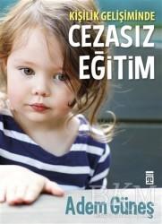 Timaş Yayınları - Kişilik Gelişiminde Cezasız Eğitim