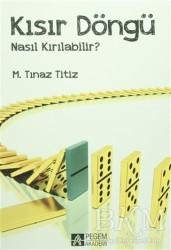 Pegem Akademi Yayıncılık - Akademik Kitaplar - Kısır Döngü Nasıl Kırılabilir?