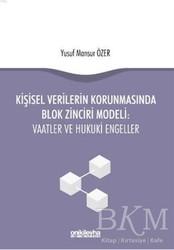 On İki Levha Yayınları - Kişisel Verilerin Korunmasında Blok Zinciri Modeli: Vaatler ve Hukuki Engeller