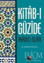 Kesit Yayınları - Kitab-ı Güzide : Akaidü'l-İslam