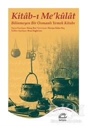 İletişim Yayınevi - Kitab-ı Me'külat - Bilinmeyen Bir Osmanlı Yemek Kitabı