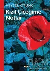 Kora Yayın - Kızıl Çiçeğime Notlar
