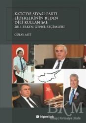 Hiperlink Yayınları - KKTC'de Siyasi Parti Liderlerinin Beden Dili Kullanımı: 2013 Erken Genel Seçimleri