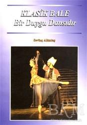 İlke Basın Yayım - Klasik Bale Bir Duygu Dansıdır
