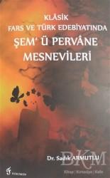 Fenomen Yayıncılık - Klasik Fars ve Türk Edebiyatında Şem'ü Pervane Mesnevileri