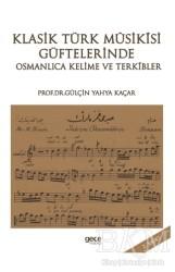 Gece Kitaplığı - Klasik Türk Musikisi Güftelerinde Osmanlıca Kelime ve Terkibler