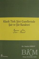 Fenomen Yayıncılık - Klasik Türk Şiiri Gazellerinde Şair ve Şiir Karakteri