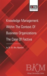 Eğitim Yayınevi - Ders Kitapları - Knowledge Management Within The Context Of Business Organizations The Case Of Factiva