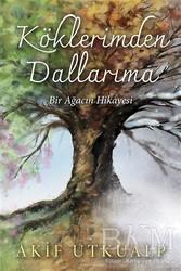 Cinius Yayınları - Köklerimden Dallarıma Bir Ağacın Hikayesi