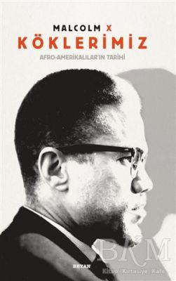 Köklerimiz: Afro - Amerikalılar'ın Tarihi
