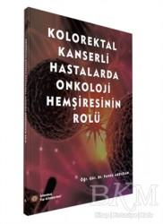İstanbul Tıp Kitabevi - Kolorektal Kanserli Hastalarda Onkoloji Hemşiresinin Rolü