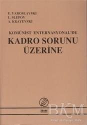 İnter Yayınları - Komünist Enternasyonal'de Kadro Sorunu Üzerine