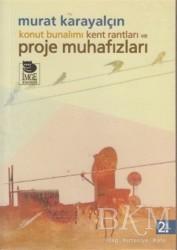İmge Kitabevi Yayınları - Konut Bunalımı Kent Rantları ve Proje Muhafızları