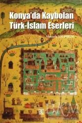 Palet Yayınları - Konya'da Kaybolan Türk-İslam Eserleri
