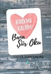 Kutup Yıldızı Yayınları - Korkma Kalbim! - Bana Şiir Oku