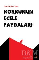Cinius Yayınları - Korkunun Ecele Faydaları