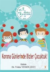 Cinius Yayınları - Korona Günlerinde Bizler Çocuktuk!