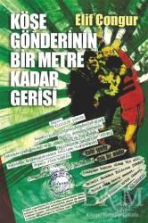 İmge Kitabevi Yayınları - Köşe Gönderinin Bir Metre Kadar Gerisi