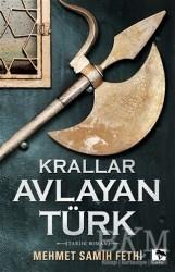 Çınaraltı Yayınları - Krallar Avlayan Türk