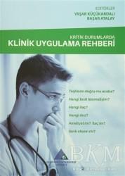 Yeditepe Üniversitesi Yayınevi - Kritik Durumlarda Klinik Uygulama Rehberi